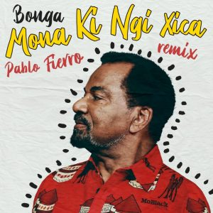 Mona Ki Ngi Xica (Pablo Fierro Remix)